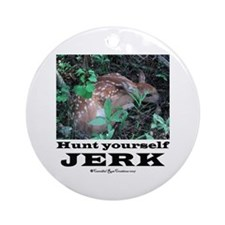 Hunt Yourself Jerk Ornament (Round)