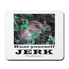 Hunt Yourself Jerk Mousepad