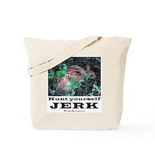 Hunt Yourself Jerk Tote Bag