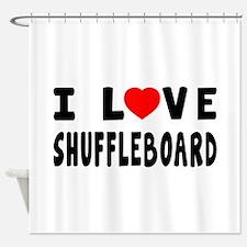 I Love Shuffleboard Shower Curtain