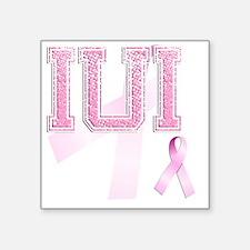 """IUI initials, Pink Ribbon, Square Sticker 3"""" x 3"""""""