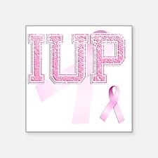 """IUP initials, Pink Ribbon, Square Sticker 3"""" x 3"""""""