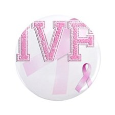 """IVF initials, Pink Ribbon, 3.5"""" Button"""