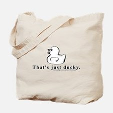 That's just ducky Tote Bag