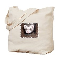 """""""A ferret steals your heart.. and"""" Tote Bag"""