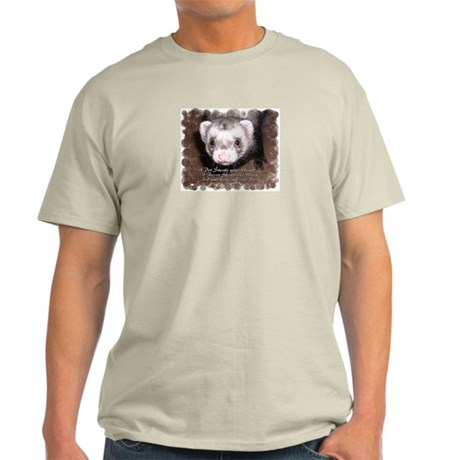 """""""A ferret steals your heart.. and"""" Light T-Shirt"""
