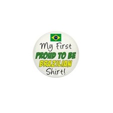 First Proud To Be Brazilian Mini Button