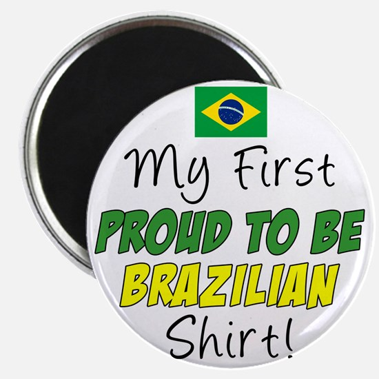 First Proud To Be Brazilian Magnet