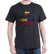 First Proud To Be Colombian T-Shirt
