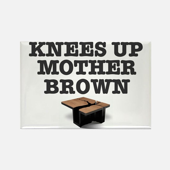 KNEES UP MOTHER BROWN Rectangle Magnet
