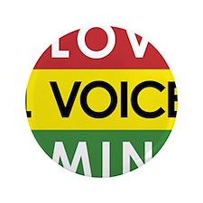 "NEW-One-Love-voice-mind3 3.5"" Button"