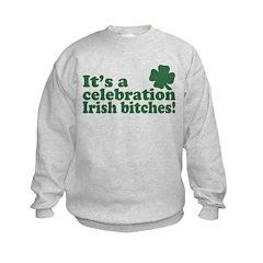 It's a celebration Irish Bitches Sweatshirt