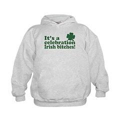 It's a celebration Irish Bitches Hoodie