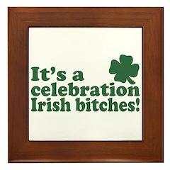 It's a celebration Irish Bitches Framed Tile