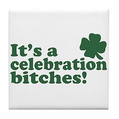 It's a celebration bitches! Tile Coaster