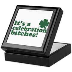 It's a celebration bitches! Keepsake Box
