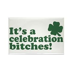 It's a celebration bitches! Rectangle Magnet