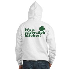 It's a celebration bitches! Hoodie