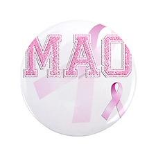 "MAO initials, Pink Ribbon, 3.5"" Button"