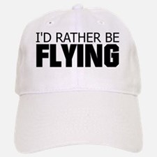 Rather Be Flying Baseball Baseball Cap