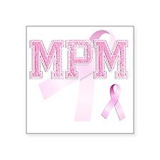 """MPM initials, Pink Ribbon, Square Sticker 3"""" x 3"""""""