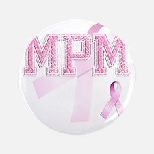 """MPM initials, Pink Ribbon, 3.5"""" Button"""