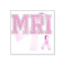 """MRI initials, Pink Ribbon, Square Sticker 3"""" x 3"""""""