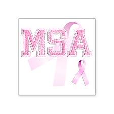 """MSA initials, Pink Ribbon, Square Sticker 3"""" x 3"""""""