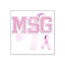 """MSG initials, Pink Ribbon, Square Sticker 3"""" x 3"""""""