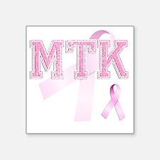 """MTK initials, Pink Ribbon, Square Sticker 3"""" x 3"""""""