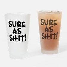 SURE AS SHIT Drinking Glass