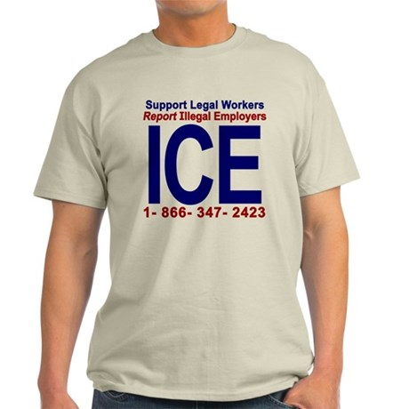 Report Illegal Employers to ICE Light T-Shirt