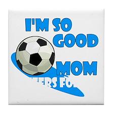 soccer so good2 Tile Coaster