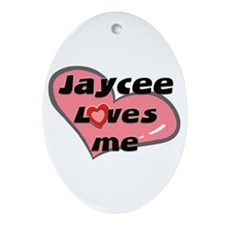 jaycee loves me  Oval Ornament