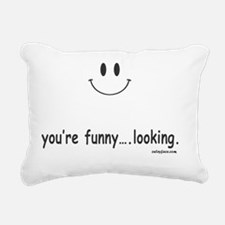 youre funny looking Rectangular Canvas Pillow
