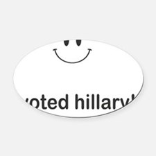 i voted hillary Oval Car Magnet