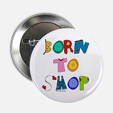 Born to Shop Button