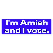 """""""I'm Amish and I vote."""" Bumper Bumper Sticker"""