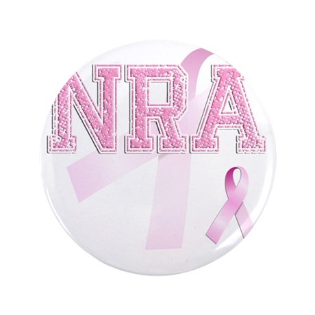 """NRA initials, Pink Ribbon, 3.5"""" Button"""