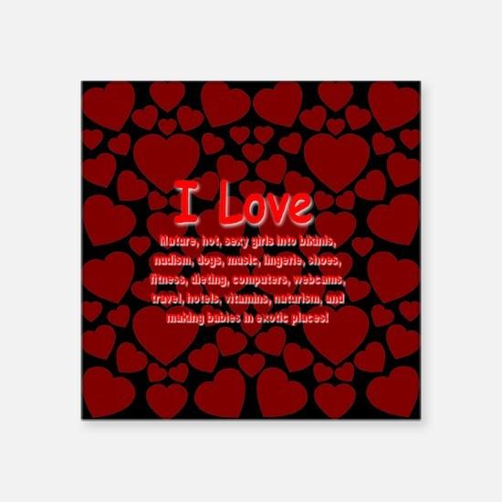 "I Love Mature Girls Square Sticker 3"" x 3"""