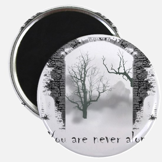You are Never Alone Magnet