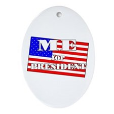ME for President! Oval Ornament
