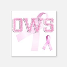 "OWS initials, Pink Ribbon, Square Sticker 3"" x 3"""