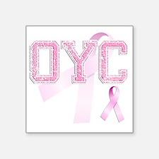 "OYC initials, Pink Ribbon, Square Sticker 3"" x 3"""