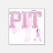 """PIT initials, Pink Ribbon, Square Sticker 3"""" x 3"""""""