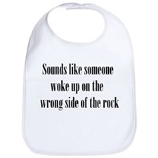 woke up on wrong side of rock Bib