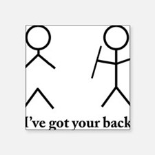 "I got your back Square Sticker 3"" x 3"""