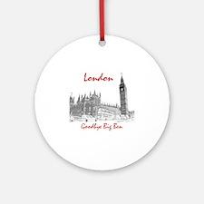 London_10x10_BigBen_Goodbye_BrownBl Round Ornament
