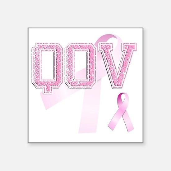 """QOV initials, Pink Ribbon, Square Sticker 3"""" x 3"""""""