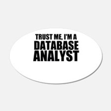Trust Me, I'm A Database Analyst Wall Decal